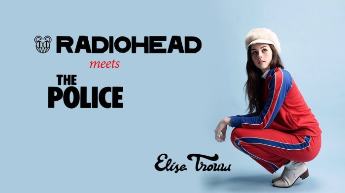 Radiohead meets The Police di Elise Trouw